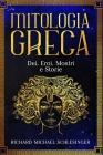 Mitologia Greca: Dei, Eroi, Mostri e Storie - Greek Mythology Italian Edition Cover Image