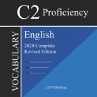 English C2 Proficiency Vocabulary 2020 Complete Revised Edition: Words and Phrasal Verbs that will help you pass all English Proficiency tests and exa Cover Image