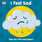 I Feel Sad: Why do I feel sad today? (First Emotions?) Cover Image