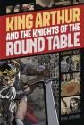 King Arthur and the Knights of the Round Table (Graphic Revolve: Common Core Editions) Cover Image