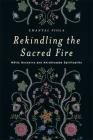 Rekindling the Sacred Fire: Métis Ancestry and Anishinaabe Spirituality Cover Image