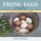 Fresh Eggs Daily: Raising Happy, Healthy Chickens... Naturally Cover Image
