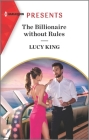 The Billionaire Without Rules: An Uplifting International Romance Cover Image