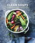 Clean Soups: Simple, Nourishing Recipes for Health and Vitality [A Cookbook] Cover Image