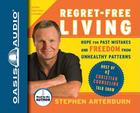 Regret-Free Living: Hope for Past Mistakes and Freedom from Unhealthy Patterns Cover Image
