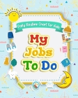 My Jobs to Do Daily Routine Chart for Kids: Routine Chore Chart for Morning and Bedtime Kids Can Keep Track of Their Daily Routine Cover Image