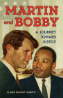 Martin and Bobby: A Journey Toward Justice Cover Image