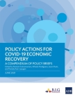 Policy Actions for COVID-19 Economic Recovery: A Compendium of Policy Briefs Cover Image