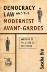 Democracy, Law and the Modernist Avant-Gardes: Writing in the State of Exception Cover Image