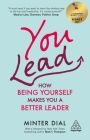 You Lead: How Being Yourself Makes You a Better Leader Cover Image