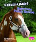 Caballos Paint/American Paint Horses (Cabollos/Horses) Cover Image