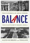 Balance: The Economics of Great Powers from Ancient Rome to Modern America Cover Image