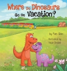 Where Do Dinosaurs Go on Vacation? Cover Image