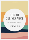 God of Deliverance - Bible Study Book Cover Image