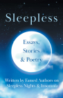 Sleepless - Essays, Stories & Poetry Written by Famed Authors on Sleepless Nights & Insomnia Cover Image