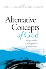 Alternative Concepts of God: Essays on the Metaphysics of the Divine Cover Image