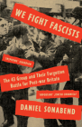 We Fight Fascists: The 43 Group and Their Forgotten Battle for Post War Britain Cover Image