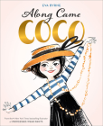 Along Came Coco: A Story about Coco Chanel Cover Image