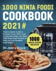 1000 Ninja Foodi Cookbook 2021#: Your Complete Guide to Pressure Cook, Slow Cook, Air Fry, Dehydrate, and More, 1000 Ninja Foodi Recipes to Help You L Cover Image