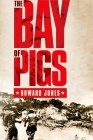 The Bay of Pigs (Pivotal Moments in American History) Cover Image