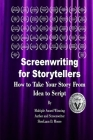 Screenwriting for Storytellers How to Take Your Story From Idea to Script Cover Image