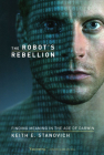 The Robot's Rebellion: Finding Meaning in the Age of Darwin Cover Image