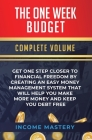The One-Week Budget: Get One Step Closer to Financial Freedom by Creating an Easy Money Management System That Will Help You Make More Mone Cover Image