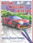 Race Cars, Muscle Cars, Classic Cars Mosaic Color By Number: Adult Coloring Book Cover Image