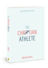 The Christian Athlete: Glorifying God in Sports Cover Image