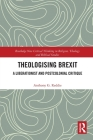 Theologising Brexit: A Liberationist and Postcolonial Critique Cover Image