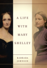 A Life with Mary Shelley (Meridian: Crossing Aesthetics) Cover Image
