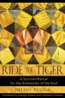 Ride the Tiger: A Survival Manual for the Aristocrats of the Soul Cover Image
