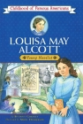 Louisa May Alcott (Childhood of Famous Americans) Cover Image
