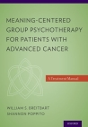 Meaning-Centered Group Psychotherapy for Patients with Advanced Cancer: A Treatment Manual Cover Image