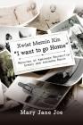 Xwist Memin Kin I Want to go Home: Memories of Kamloops Residential School and Joeyaska Ranch Cover Image