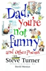 Dad, You're Not Funny and Other Poems: And Other Poems Cover Image