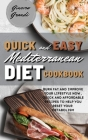 Quick and Easy Mediterranean Diet Cookbook: Burn fat and improve your lifestyle now, Quick and Affordable Recipes to Help You Reset Your Metabolism Cover Image