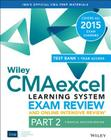 Wiley Cmaexcel Learning System Exam Review and Online Intensive Review 2015 + Test Bank: Part 2, Financial Decision Making Cover Image