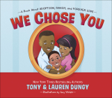 We Chose You: A Book about Adoption, Family, and Forever Love Cover Image