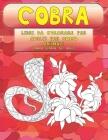Libri da colorare per adulti per uomo - Stampa grande per adulti - Animali - Cobra Cover Image