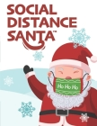 Social Distance Santa: Social Distancing During the Holidays Cover Image