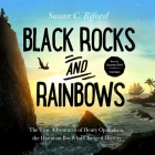 Black Rocks and Rainbows Lib/E: The True Adventures of Henry Opukahaia, the Hawaiian Boy Who Changed History Cover Image