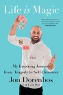 Life Is Magic: My Inspiring Journey from Tragedy to Self-Discovery Cover Image