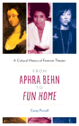 From Aphra Behn to Fun Home: A Cultural History of Feminist Theater Cover Image