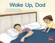 Wake Up, Dad: Leveled Reader Red Fiction Level 3 Grade 1 (Rigby PM) Cover Image