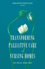 Transforming Palliative Care in Nursing Homes: The Social Work Role (End-Of-Life Care) Cover Image