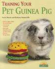 Training Your Pet Guinea Pig (Training Your Pet (Barron's)) Cover Image