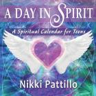A Day in Spirit: A Spiritual Calendar for Teens Cover Image