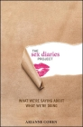 The Sex Diaries Project: What We're Saying about What We're Doing Cover Image