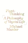 Plant-Thinking: A Philosophy of Vegetal Life Cover Image